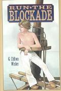 Run the Blockade - Gary Clifton Wisler - Hardcover - 1 ED