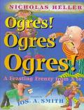 Ogres! Ogres Ogres A Feasting Frenzy from A to Z