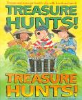 Treasure Hunts! Treasure Hunts!: Treasure and Scavenger Hunts to Play with Friends and Family