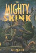 Mighty Skink - Paul Shipton - Hardcover - 1 ED