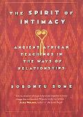 Spirit of Intimacy Ancient Afrian Teachings in the Ways of Relationships