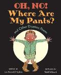 Oh, No! Where Are My Pants? and Other Disasters Poems