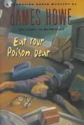 Eat Your Poison, Dear (Sebastian Barth Mystery) - James Howe - Hardcover
