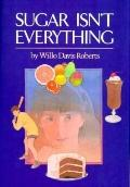 Sugar Isn't Everything: A Support Book, in Fiction Form, for the Young Diabetic - Willo Davi...
