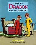 There's a Dragon in My Sleeping Bag - James Howe - Hardcover