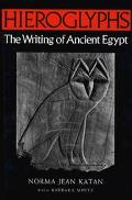 Hieroglyphs: The Writing of Ancient Egypt, Vol. 1 - Norma Jean Katan - Hardcover - 1st ed