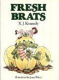 Fresh Brats - X. J. Kennedy
