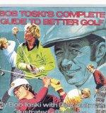 Bob Toski's Complete Guide to Better Golf
