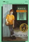 When Heroes Die - Penny Raife Durant - Paperback - 1st Aladdin Books ed