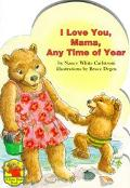 I Love You Mama, Any Time of Year - Nancy White White Carlstrom - Board Book - BOARD