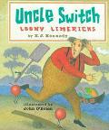 Uncle Switch: Loony Limericks - X. J. Kennedy - Hardcover
