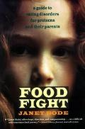 Food Fight A Guide to Eating Disorders for Pre-Teens and Their Parents
