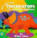 Let's Meet the Triceratops and Other Cretaceious Dinosaurs - Winky Adam - Board Book - BOARD
