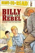 Billy And the Rebel Based on a True Civil War Story