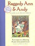 Raggedy Ann & Andy A Retrospective Celebrating 85 Years of Storybook Friends