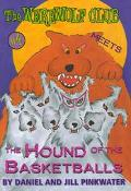 Werewolf Club Meets the Hound of the Basketballs