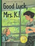 Good Luck, Mrs. K