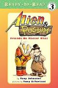 Alien & Possum Friends No Matter What