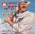 Casey at the Bat A Ballad of the Republic Sung in the Year 1888