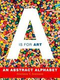 Is for Art: An Abstract Alphabet