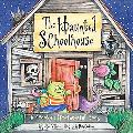 Haunted Schoolhouse A Spooky Lift-the-flap Book