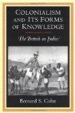 Colonialism and Its Forms of Knowledge The British in India