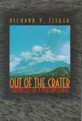 Out of the Crater Chronicles of a Volcanologist