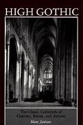High Gothic The Classic Cathedrals of Chartres, Reims, Amiens