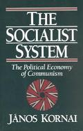 Socialist System The Political Economy of Communism