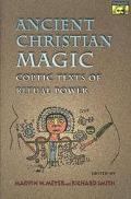 Ancient Christian Magic Coptic Texts of Ritual Power