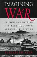 Imagining War French and British Military Doctrine Between the Wars