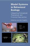 Model Systems in Behavioral Ecology Integrating Conceptual, Theoretical, and Empirical Appro...