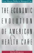 Economic Evolution of American Health Care From Marcus Welby to Managed Care