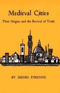 Medieval Cities Their Origins and the Revival of Tra