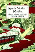Japan's Modern Myths Ideology in the Late Meiji Period