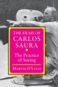 Films of Carlos Saura The Practice of Seeing