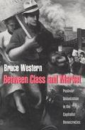 Between Class and Market Postwar Unionization in the Capitalist Democracies