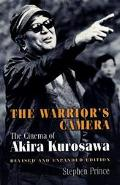 Warrior's Camera The Cinema of Akira Kurosawa