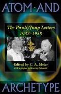 Atom and Archetype The Pauli/Jung Letters, 1932-1958