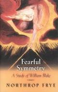 Northrop Frye's Fearful Symmetry A Study Of William Blake