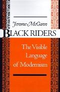 Black Riders The Visible Language of Modernism