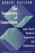 Complexity of Cooperation Agent-Based Models of Competition and Collaboration