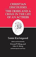 Christian Discourses The Crisis and a Crisis in the Life of an Actress
