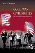 Cold War Civil Rights Race and the Image of American Democracy