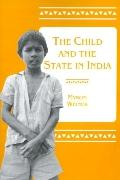 Child and the State in India Child Labor and Education Policy in Comparative Perspective