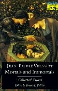 Mortals and Immortals Collected Essays