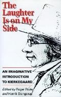 Laughter Is on My Side An Imaginative Introduction to Kierkegaard
