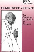 Conquest of Violence The Gandhian Philosophy of Conflict