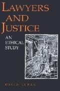 Lawyers and Justice An Ethical Study