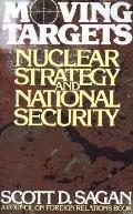Moving Targets Nuclear Strategy and National Security